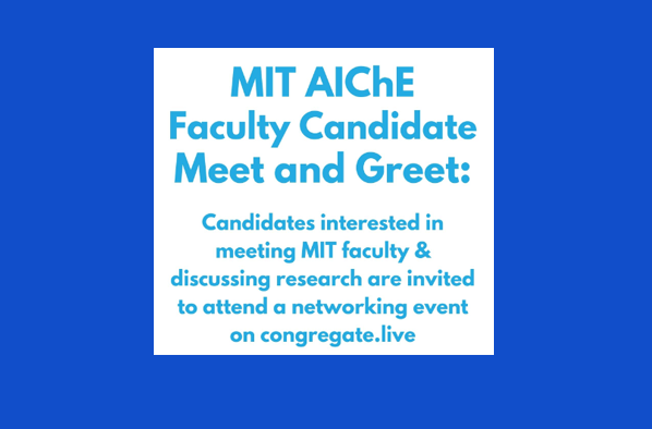 MIT AIChE Faculty Candidate Meet and Greet